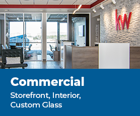 Commercial - Storefront, Interior, Custom Glass