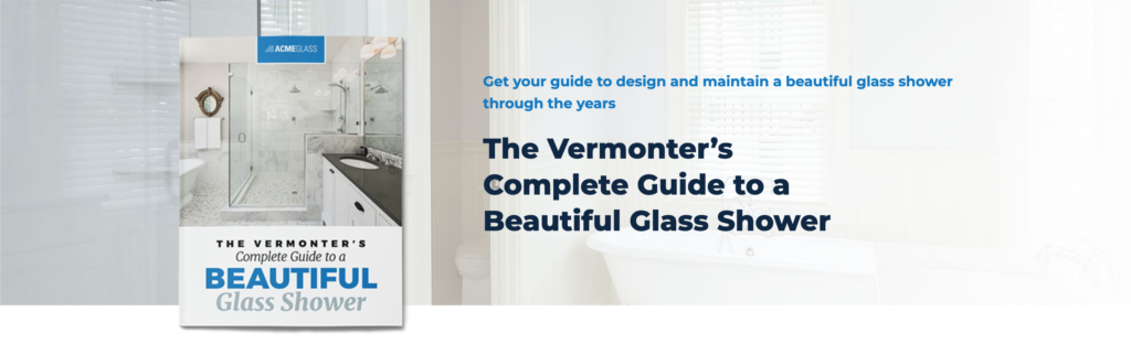 The Vermonter's Complete Guide to a Beautiful Glass Shower